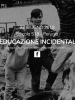 EDICOLA 518 e ELÈUTHERA – L'EDUCAZIONE INCIDENTALE – 27/06/2018 Perugia
